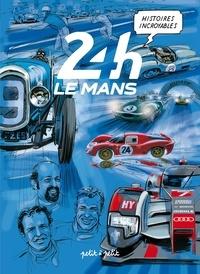 Olivier Petit et Emmanuel Marie - 24H Le Mans - Histoires incroyables.
