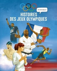 Olivier Petit et Pauline Veschambes - Histoires incroyables des jeux olympiques.