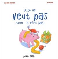 Jean-Louis Mennetrier et Olivier Petit - Pipo ne veut pas rater le père Noël.