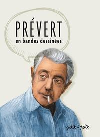 Olivier Petit - Prévert - Les poèmes en bandes dessinées.