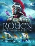 Olivier Petit et Florent Daniel - Rouen en BD Tome 1 : De Rotomagus à Rollon.