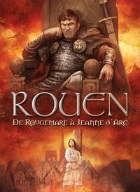 Olivier Petit - Rouen en BD Tome 2 : De Rougemare à Jeanne d'Arc - De 946 à 1456 après J-C.
