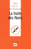 Olivier Pétré-Grenouilleau - La traite des noirs.