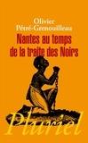 Olivier Pétré-Grenouilleau - Nantes au temps de la traite des Noirs.