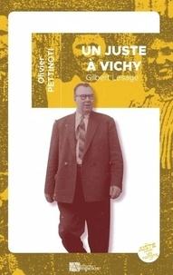 Olivier Pettinotti - Un Juste à Vichy - Gilbert Lesage et l'étonnant sauvetage des réfugiés juifs du SSE.