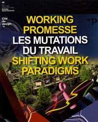 Olivier Peyricot - Working Promesse : les mutations du travail - 10e Biennale Internationale Design Saint-Etienne.