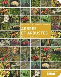 Olivier Peyronel et Aurélie Peyronel - Arbres et arbustes - Un guide + un carnet de terrain.
