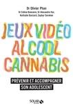 Olivier Phan - Jeux vidéo, alcool, cannabis - Prévenir et accompagner son adolescent.
