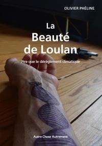 Olivier Pheline - La beauté de Loulan.