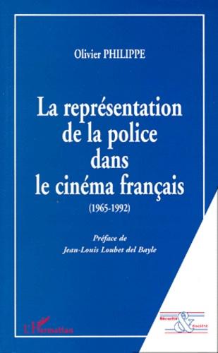 Olivier Philippe - La représentation de la police dans le cinéma français, 1965-1992.