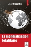 Olivier Piacentini - La mondialisation totalitaire.