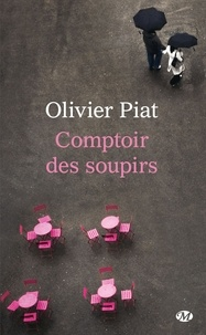 Olivier Piat - Comptoir des soupirs.