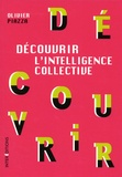 Olivier Piazza - Découvrir l'intelligence collective.