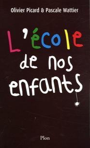 Olivier Picard - L'école de nos enfants.