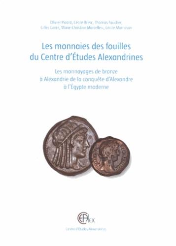 Olivier Picard - Les monnaies des fouilles du Centre d'Etudes Alexandrines - Les monnayages de bronze à Alexandrie de la conquête d'Alexandre à l'Egypte moderne.