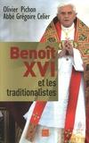 Olivier Pichon et Grégoire Celier - Benoît XVI et les traditionalistes.