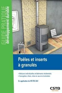 Olivier Pichot et Olivier Grelier - Poêles et inserts à granulés - Maisons individuelles et bâtiments résidentiels - Conception, choix, mise en oeuvre et entretien - En application du NF DTU 24.1.