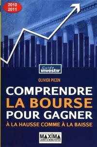 Olivier Picon - Comprendre la Bourse pour gagner à la hausse comme à la baisse.