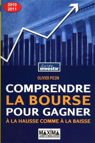 Comprendre la Bourse pour gagner à la hausse comme à la baisse  Edition 2010-2011