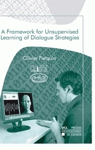 Olivier Pietquin - A Framework for Unsupervised Learning of Dialogue Strategies.