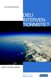 Olivier Pigeaud - Dieu interventionniste ?.