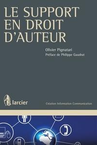 Olivier Pignatari - Le support en droit d'auteur.