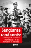 """Olivier Pigoreau - Sanglante randonnée - Les Français de la division """"Brandebourg"""" et des formations de chasse SS."""