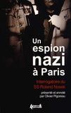 Olivier Pigoreau - Un espion nazi à Paris - Interrogatoire du SS-Hauptsturmführer Roland Nosek.