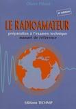 Olivier Pilloud - Le radioamateur - Préparation à l'examen technique, manuel de référence.