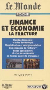 Olivier Piot - Finance et économie - La fracture.