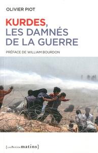 Olivier Piot - Kurdes, les damnés de la guerre.