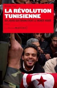 Olivier Piot - La révolution tunisienne - Dix jours qui ébranlèrent le monde arabe.