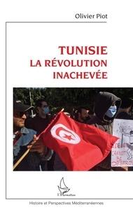 Olivier Piot - Tunisie - La révolution inachevée.