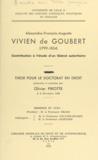 Olivier Pirotte et Roland Drago - Alexandre-François-Auguste Vivien de Goubert, 1799-1854 - Contribution à l'étude d'un libéral autoritaire. Thèse pour le Doctorat en droit.