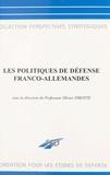 Olivier Pirotte - Les politiques de défense franco-allemandes.