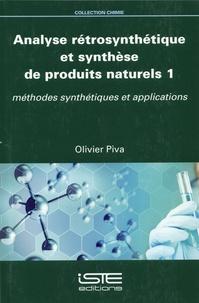 Olivier Piva - Analyse rétrosyntétique et synthèse de produits naturels 1 - Méthodes synthétiques et applications.