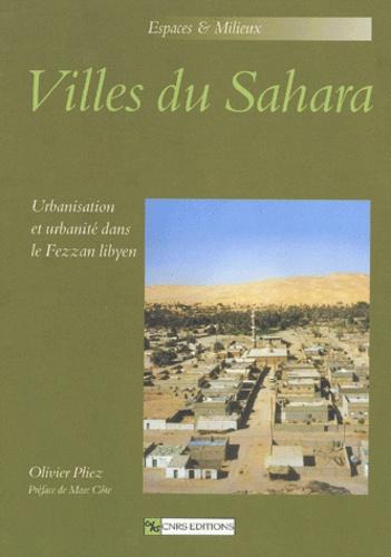 Villes du Sahara. Urbanisation et urbanité dans le Fezzan libyen