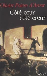Olivier Poivre d'Arvor - Côté cour, côté coeur.