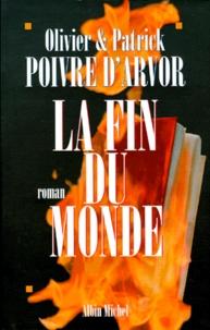 Olivier Poivre d'Arvor et Patrick Poivre d'Arvor - La fin du monde.