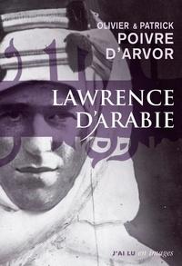 Olivier Poivre d'Arvor et Patrick Poivre d'Arvor - Lawrence d'Arabie - La quête du désert.