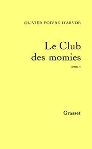 Olivier Poivre d'Arvor - Le club des momies.