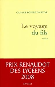 Olivier Poivre d'Arvor - Le voyage du fils.