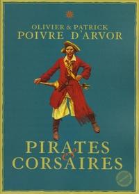 Olivier Poivre d'Arvor et Patrick Poivre d'Arvor - Pirates et corsaires.