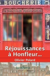 Olivier Polard - Réjouissances à Honfleur....