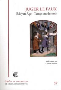 Olivier Poncet - Juger le faux (Moyen Age - Temps modernes).