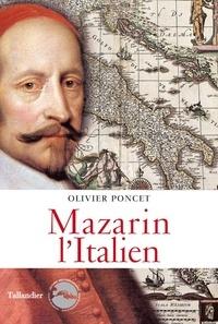 Olivier Poncet - Mazarin l'italien.