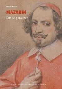 Olivier Poncet - Mazarin - L'art de gouverner.