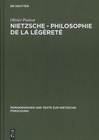 Olivier Ponton - Nietzsche - Philosophie de la légèreté.