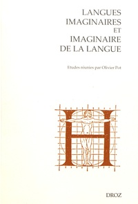 Olivier Pot - Langues imaginaires et imaginaire de la langue.