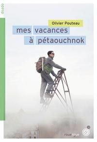 Olivier Pouteau - Mes vacances à Pétaouchnok.